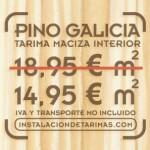 Oferta de tarima de Pino Galicia con 21 mm de espesor