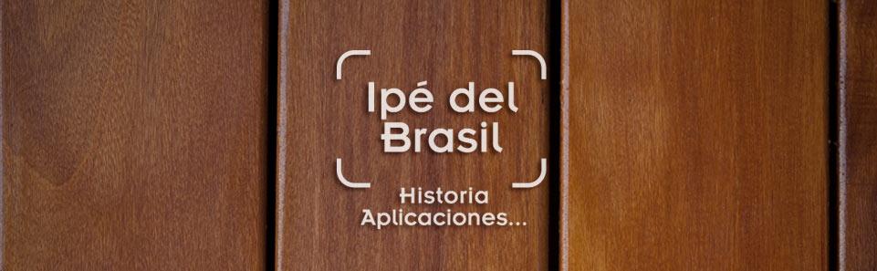 foto de tarima de ipé del Brasil con el texto historia del ipé del brasil