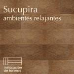 Tarima de madera Sucupira, ambientes relajantes